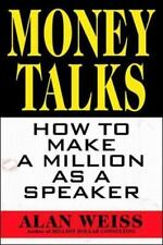 Money Talks : How to Make a Million as a Speaker by Alan Weiss (1997, Paperback)