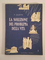 E237 LA SOLUZIONE DEL PROBLEMA DELLA VITA QUADERNO 1 F. LELOTTE LA SCUOLA 1962