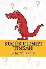 Küçük Krmz Timsah by Babett Jacobs (2014, Paperback)
