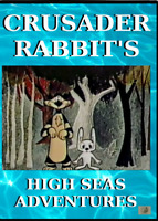 Crusader Rabbit's High Seas Adventures DVD [Rocky & Bullwinkle creators] cartoon