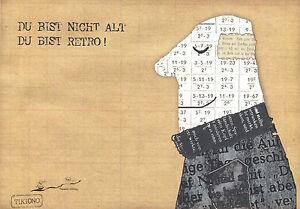 Kunstkarte / Postcard Art - Du bist nicht alt! Du bist Retro!