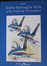 Libro Frecce Tricolori Aeronautica Militare Brugar