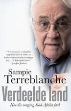 Verdeelde Land : Hoe Die Oorgang Suid-Afrika Faal by Sampie Terreblanche...