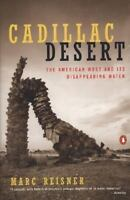 Cadillac Desert: The American West And Its Disappearing Water, Revised Editio...