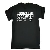 I Dont Trip I Do Random Gravity Checks T-SHIRT tee funny birthday gift present