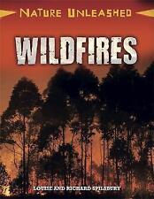 Wildfires (Nature Unleashed) by Spilsbury, Richard, Spilsbury, Louise | Hardcove