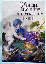 LIVRE « HISTOIRE SINGULIERE DE L'IMPRESSION TEXTILE » / MUSEE DES ETOFFES