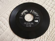 DEE CLARK  HEY LITTLE GIRL/IF IT WASN'T FOR LOVE ABNER 1029