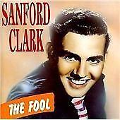 Sanford Clark - Fool (1992)