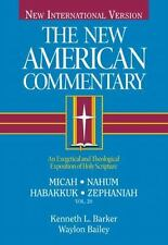 Micah, Nahum, Habakkuh, Zephaniah: An Exegetical and Theological Exposition of H