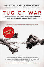 Tug of War: A Judge's Verdict on Separation, Custody Battles, and the Bitter Rea