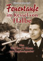 Günther Lysk - Feuertaufe im Kessel von Halbe - Mit Signatur - Neu!
