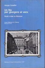 (Manzoniana) G. CAVALLINI -UN FILO PER GIUNGERE AL VERO. STUDI E NOTE SU MANZONI
