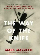 Way of The Knife: The CIA, A Secret Army, and a War at the Ends of the Earth by