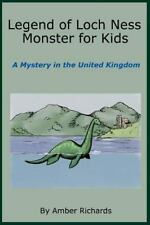 Legend of Loch Ness Monster for Kids : A Mystery in the United Kingdom by.