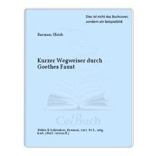 Burman, Ulrich: Kurzer Wegweiser durch Goethes Faust