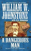 A Dangerous Man: A Novel of William Wild Bill Longley (Bad Men of the West) by