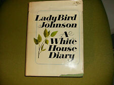 LADY BIRD JOHNSON SIGNED COPY. A WHITE HOUSE DIARY