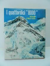 I QUATTORDICI 8000 Fantin 1964 everst K2 alpinismo roccia montagna CAI alpi