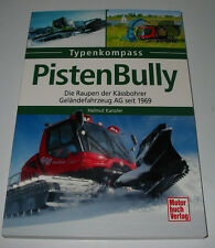 Typen Kompass Pistenbully Pisten Bully die Raupen der Kässbohrer seit 1969 NEU!