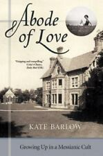 Abode of Love: Growing Up in a Messianic Cult-ExLibrary