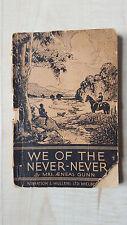 We of the Never-Never by Mrs Aeneas Gunn - Mullens Ltd. 1945