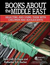 Books about the Middle East: Selecting and Using Them with Children and Adolesce