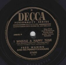 Fred Waring – 78 rpm Decca 27600: We Kiss in a Shadow/I Whistle a Happy Tune; E+