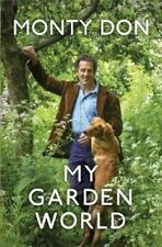 My Garden World: the natural year by Monty Don | Hardback