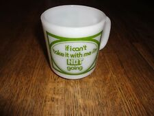"""VINTAGE GLASS BAKE MUG-""""IF I CAN'T TAKE IT WITH ME I'M NOT GOING"""" NR"""
