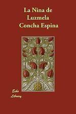 La ni±A de Luzmela by Concha Espina (2007, Paperback)