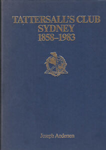 TATTERSALLS CLUB SYDNEY 1858-1983 by ANDERSON 1985 Foreword Sir Laurence Street