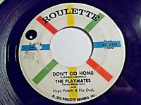 The Playmates Don't Go Home / Can't You Get It Through 45 1958 Vinyl Record
