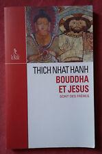 Thich Nhat Hanh *Jésus Et Bouddha * Le Relié * 2001 .
