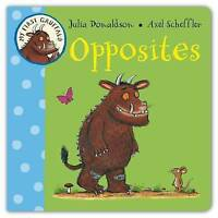 My First Gruffalo: Opposites by Julia Donaldson (Board book, 2011)