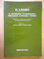 Il lavoro 2 Sociologia antropologia psicologia economia storia come nuovo 32