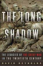 The Long Shadow: The Legacies of the Great War in the Twentieth Century, Reynold