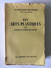 LES ARTS PLASTIQUES 1931 JACQUES EMILE BLANCHE TROISIEME REPUBLIQUE