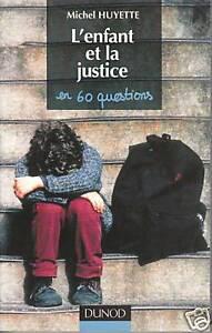 Livre l'enfant et la justice Michel Huyette book