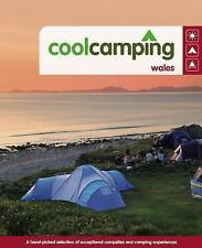 Cool Camping Wales: A Hand-picked Selection of Exceptional Campsites and Camping