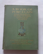A BOOK OF PORCELAIN : Fine Examples in the Victoria Museum / Vases / Art / 1910