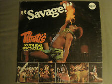 SAVAGE! TIHATI'S SOUTH SEAS SPECTACULAR LP 1970s DON OVER RARE EXOTICA FOLK VG+