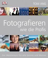 Fotografieren wie die Profis von Tom Ang (2011, Gebundene Ausgabe)