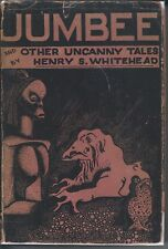 Jumbee and Other Uncanny Tales by Henry S. Whitehead HC Arkham House