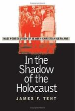 In the Shadow of the Holocaust : Nazi Persecution of Jewish-Christian Germans...