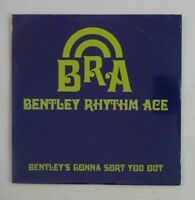 BENTLEY RHYTHM ACE : BENTLEY'S GONNA SORT YOU OUT ♦ CD Single NEUF / NEW ♦