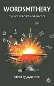 Wordsmithery: The Writer's Craft and Practice  New Book