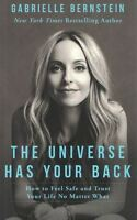 The Universe Has Your Back by Gabrielle Bernstein NEW