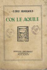 Sbaragli - Con le Aquile - Alpini WWI Batt.ne Sette Comuni 1928 Prima edizione