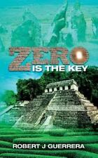 Zero Is the Key by Robert Guerrera (2014, Paperback)
